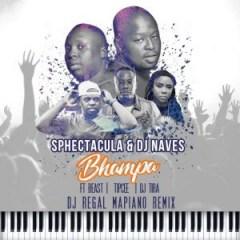 SPHEctacula X DJ Naves - Bhampa (DJ Regal Mapiano Mix)